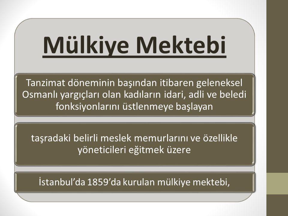 İstanbul'da 1859'da kurulan mülkiye mektebi,