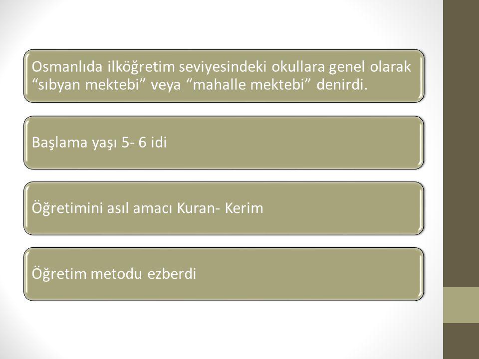 Osmanlıda ilköğretim seviyesindeki okullara genel olarak sıbyan mektebi veya mahalle mektebi denirdi.