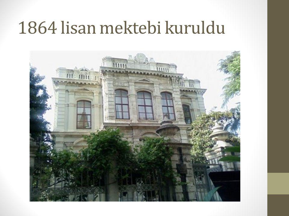 1864 lisan mektebi kuruldu