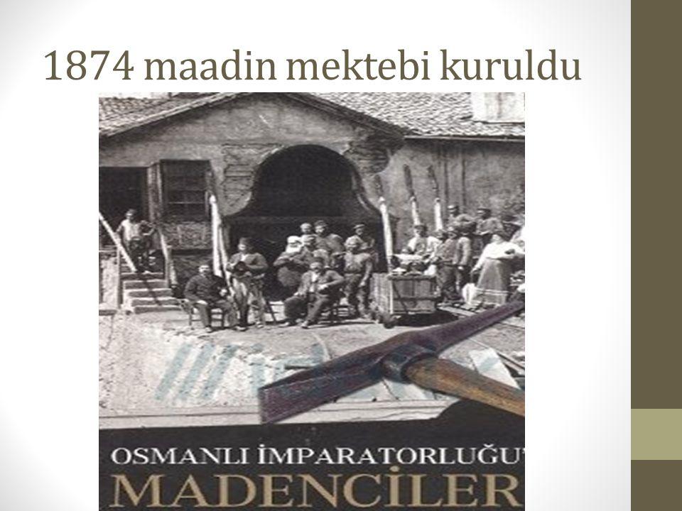 1874 maadin mektebi kuruldu