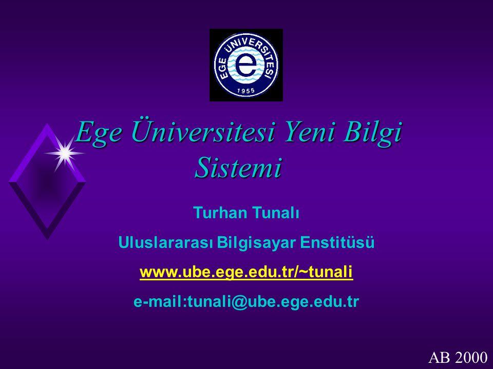Ege Üniversitesi Yeni Bilgi Sistemi