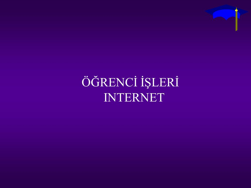 ÖĞRENCİ İŞLERİ INTERNET