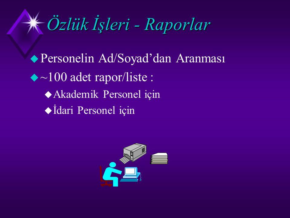 Özlük İşleri - Raporlar