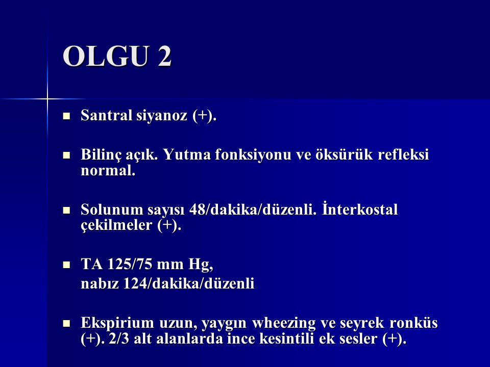 OLGU 2 Santral siyanoz (+).