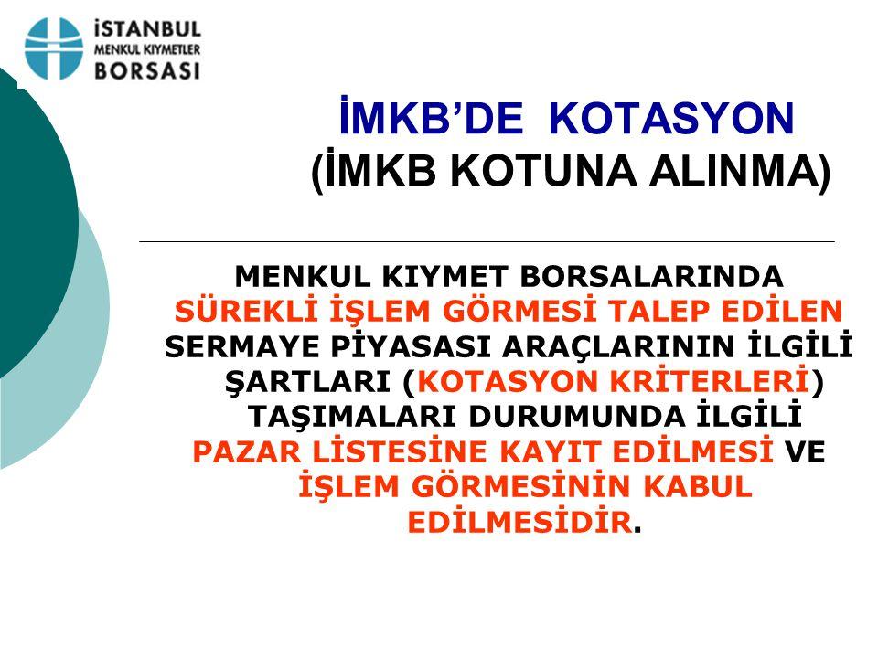 İMKB'DE KOTASYON (İMKB KOTUNA ALINMA)