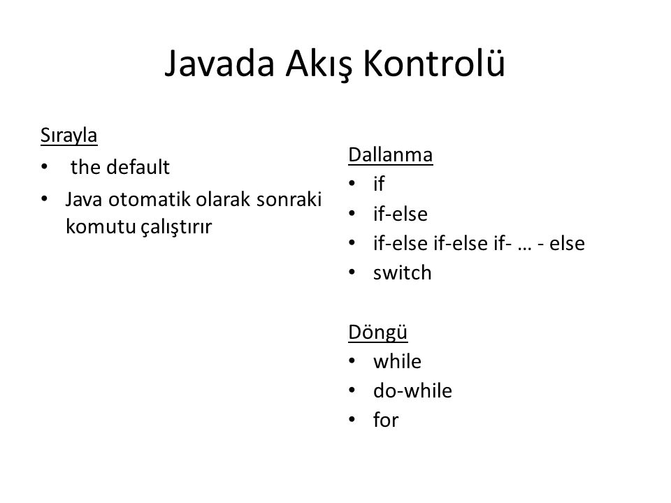 Javada Akış Kontrolü Sırayla the default Dallanma