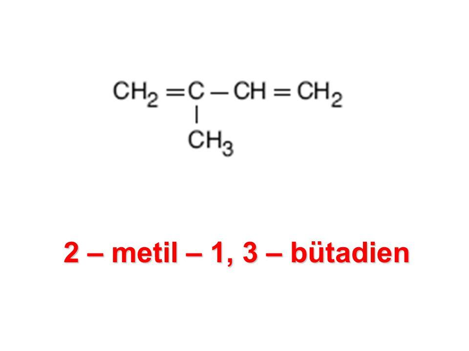 2 – metil – 1, 3 – bütadien