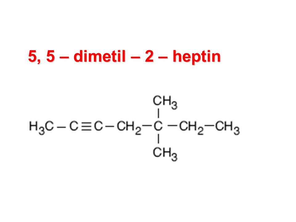 5, 5 – dimetil – 2 – heptin