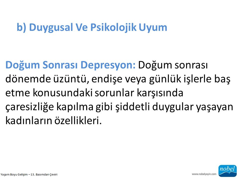 b) Duygusal Ve Psikolojik Uyum