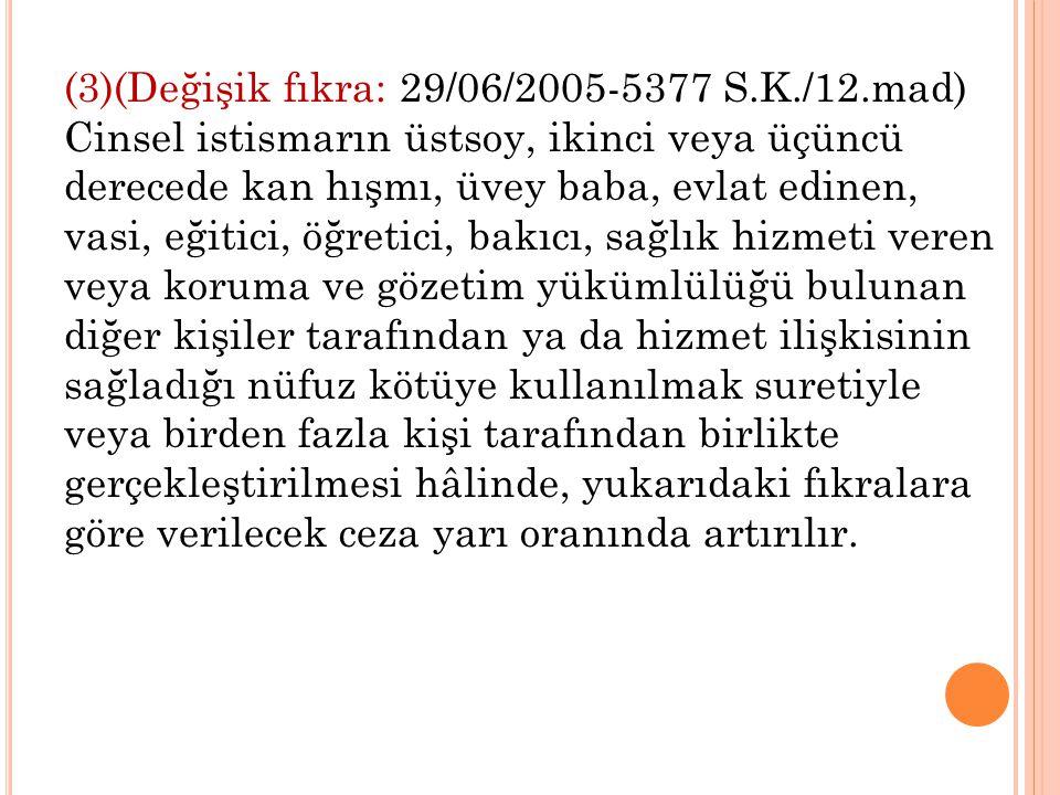 (3)(Değişik fıkra: 29/06/2005-5377 S. K. /12