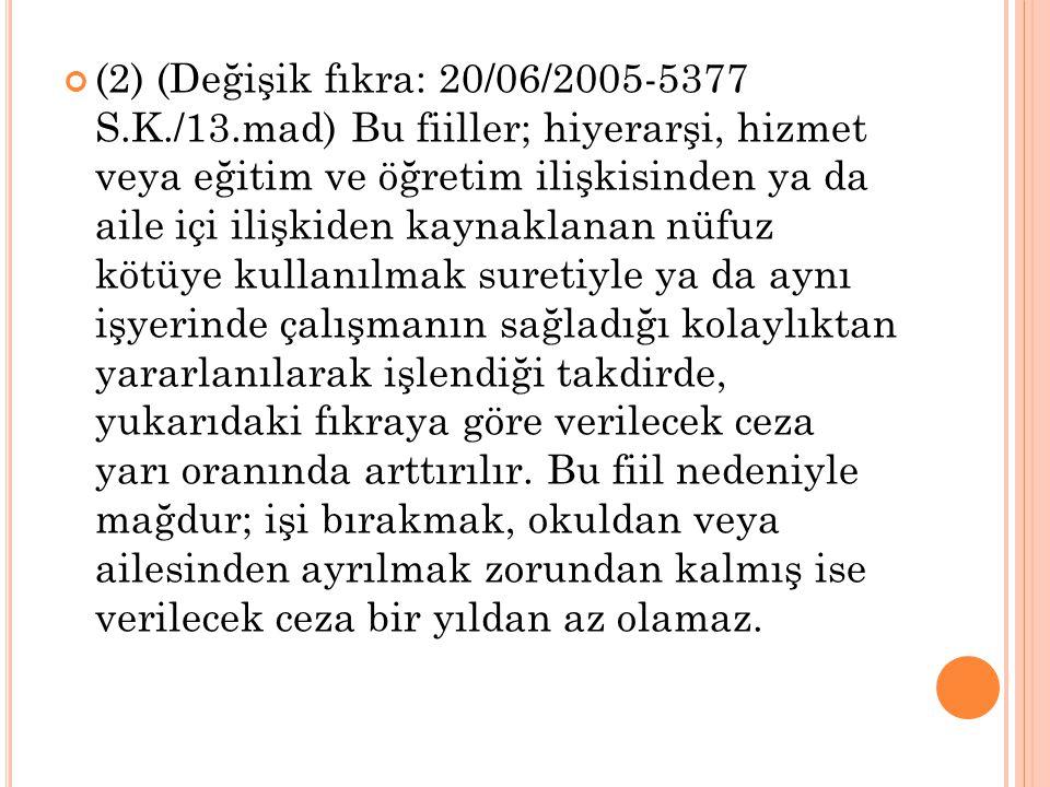 (2) (Değişik fıkra: 20/06/2005-5377 S. K. /13