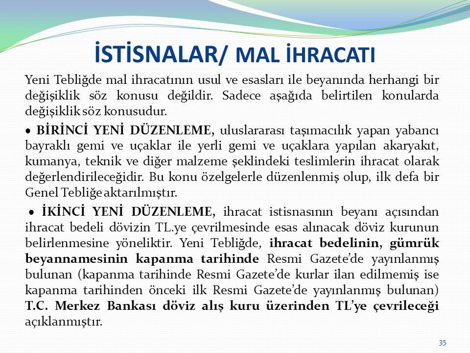 İSTİSNALAR/ MAL İHRACATI