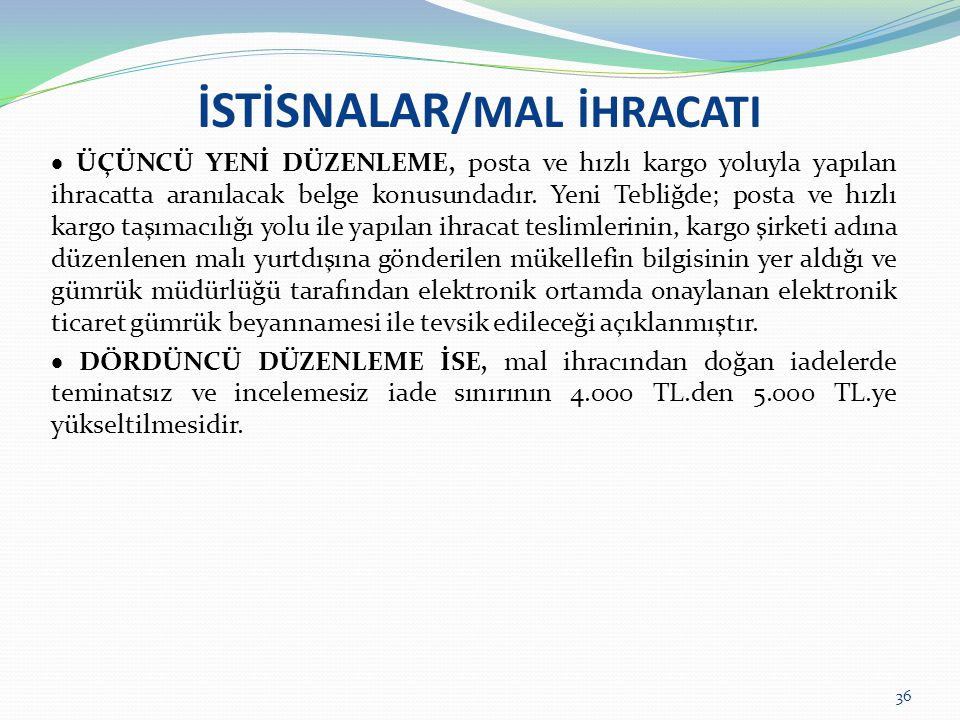 İSTİSNALAR/MAL İHRACATI