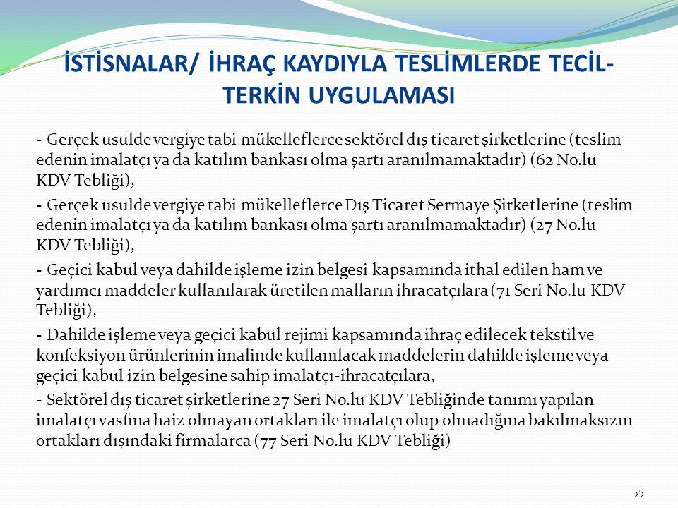 İSTİSNALAR/ İHRAÇ KAYDIYLA TESLİMLERDE TECİL-TERKİN UYGULAMASI