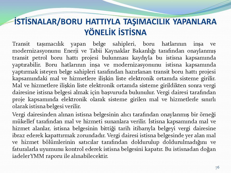 İSTİSNALAR/BORU HATTIYLA TAŞIMACILIK YAPANLARA YÖNELİK İSTİSNA