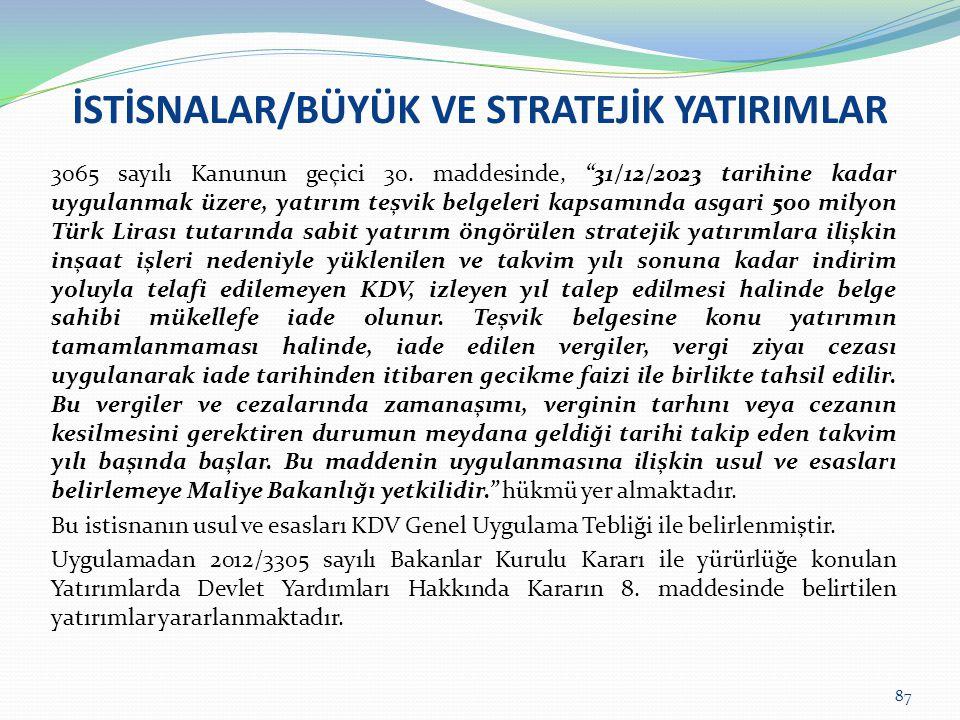 İSTİSNALAR/BÜYÜK VE STRATEJİK YATIRIMLAR