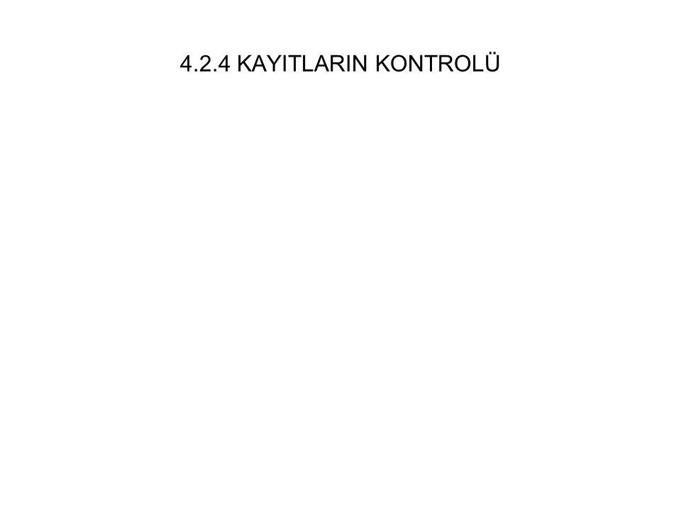4.2.4 KAYITLARIN KONTROLÜ