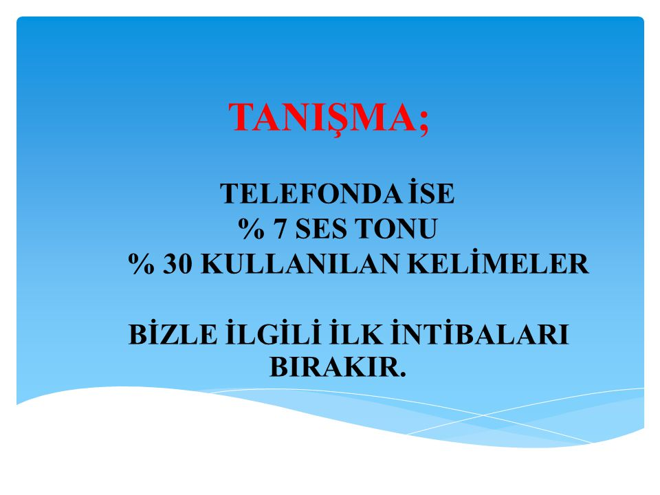 TANIŞMA; TELEFONDA İSE % 7 SES TONU