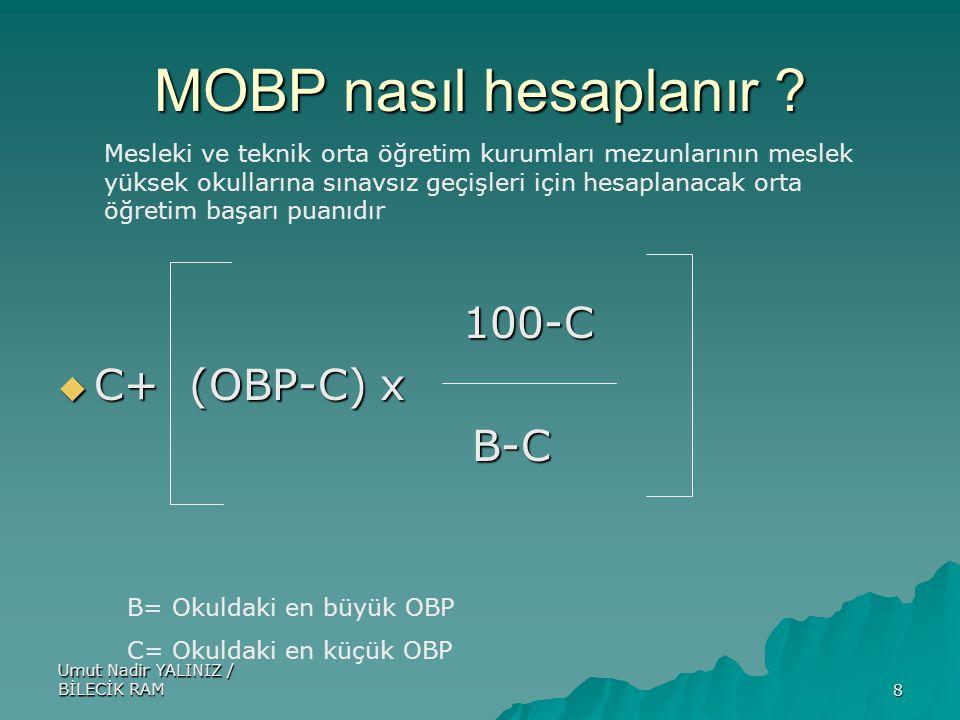 MOBP nasıl hesaplanır 100-C C+ (OBP-C) x B-C