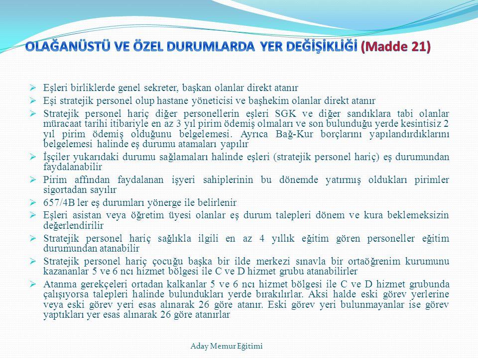 OLAĞANÜSTÜ VE ÖZEL DURUMLARDA YER DEĞİŞİKLİĞİ (Madde 21)