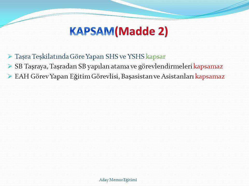 KAPSAM(Madde 2) Taşra Teşkilatında Göre Yapan SHS ve YSHS kapsar