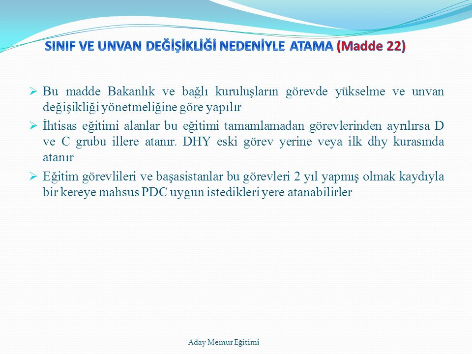SINIF VE UNVAN DEĞİŞİKLİĞİ NEDENİYLE ATAMA (Madde 22)