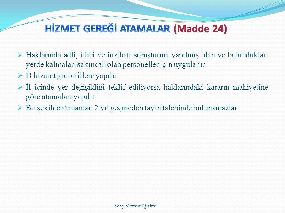 HİZMET GEREĞİ ATAMALAR (Madde 24)