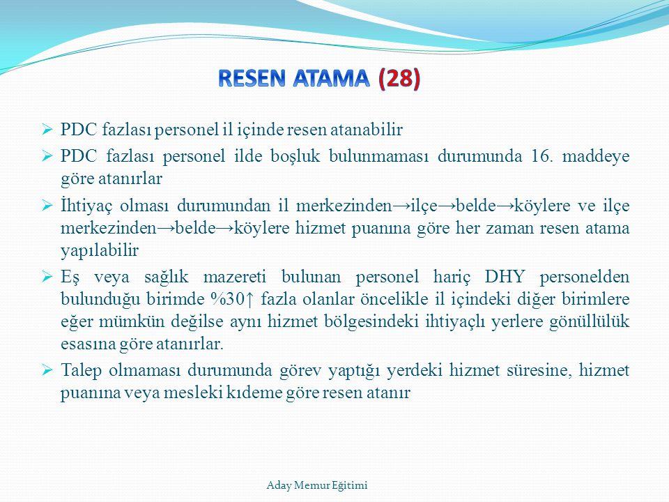 RESEN ATAMA (28) PDC fazlası personel il içinde resen atanabilir