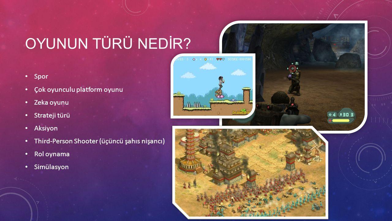Oyunun TÜRÜ NEDİR Spor Çok oyunculu platform oyunu Zeka oyunu