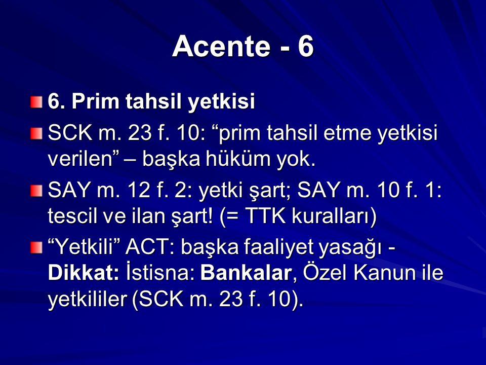 Acente - 6 6. Prim tahsil yetkisi