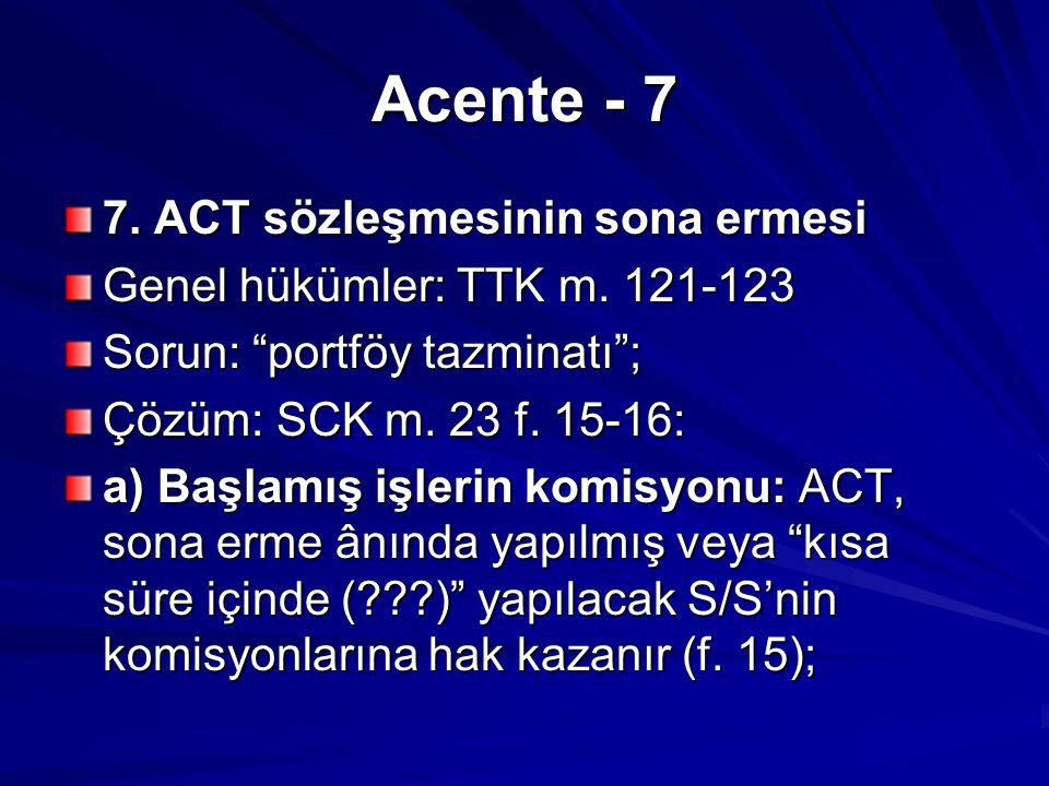 Acente - 7 7. ACT sözleşmesinin sona ermesi
