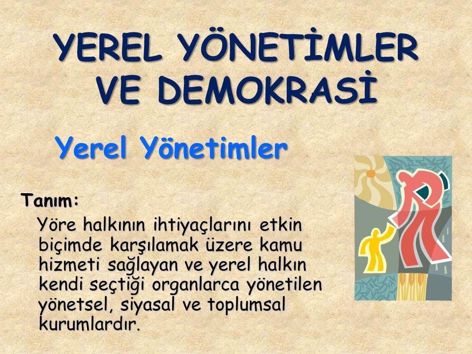 YEREL YÖNETİMLER VE DEMOKRASİ