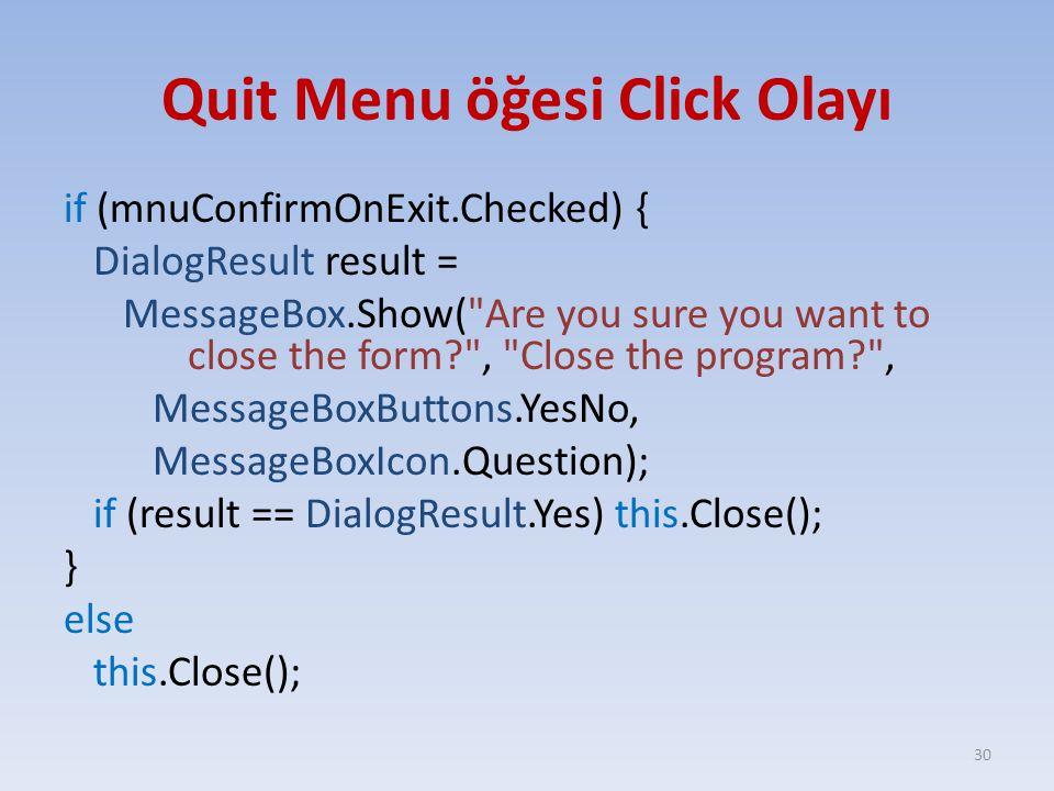Quit Menu öğesi Click Olayı