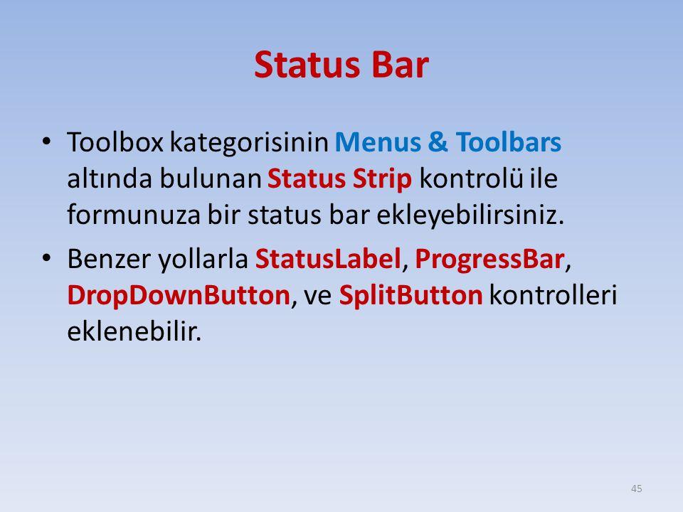 Status Bar Toolbox kategorisinin Menus & Toolbars altında bulunan Status Strip kontrolü ile formunuza bir status bar ekleyebilirsiniz.