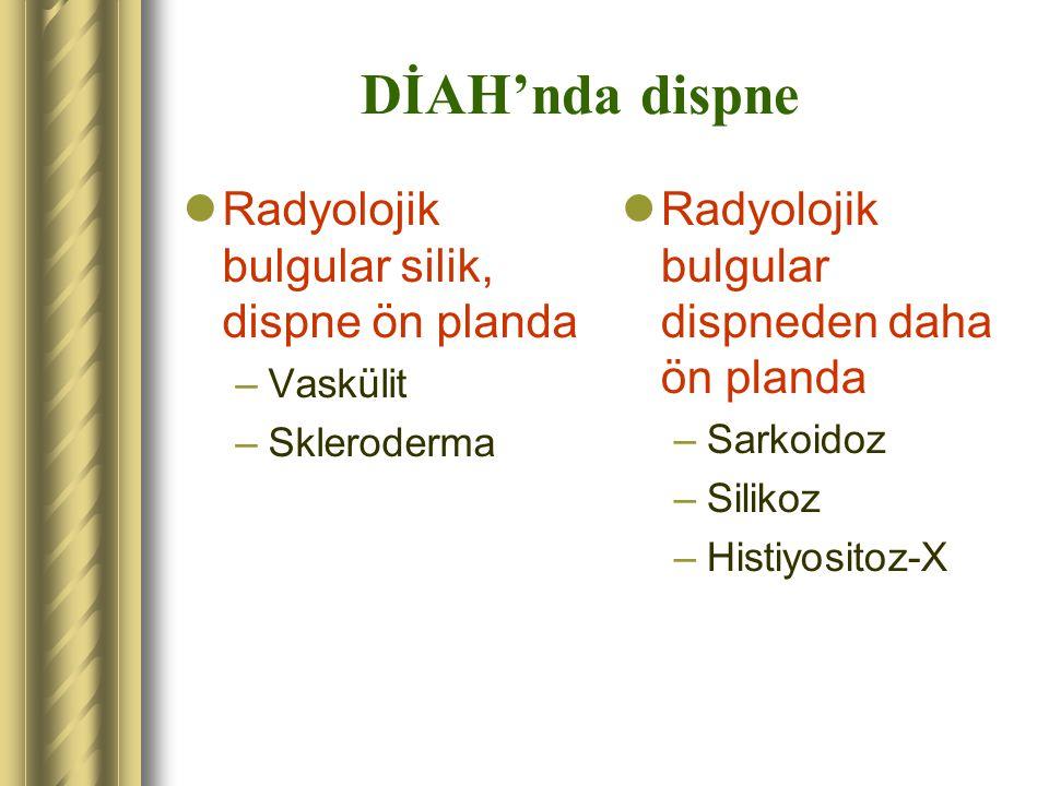 DİAH'nda dispne Radyolojik bulgular silik, dispne ön planda