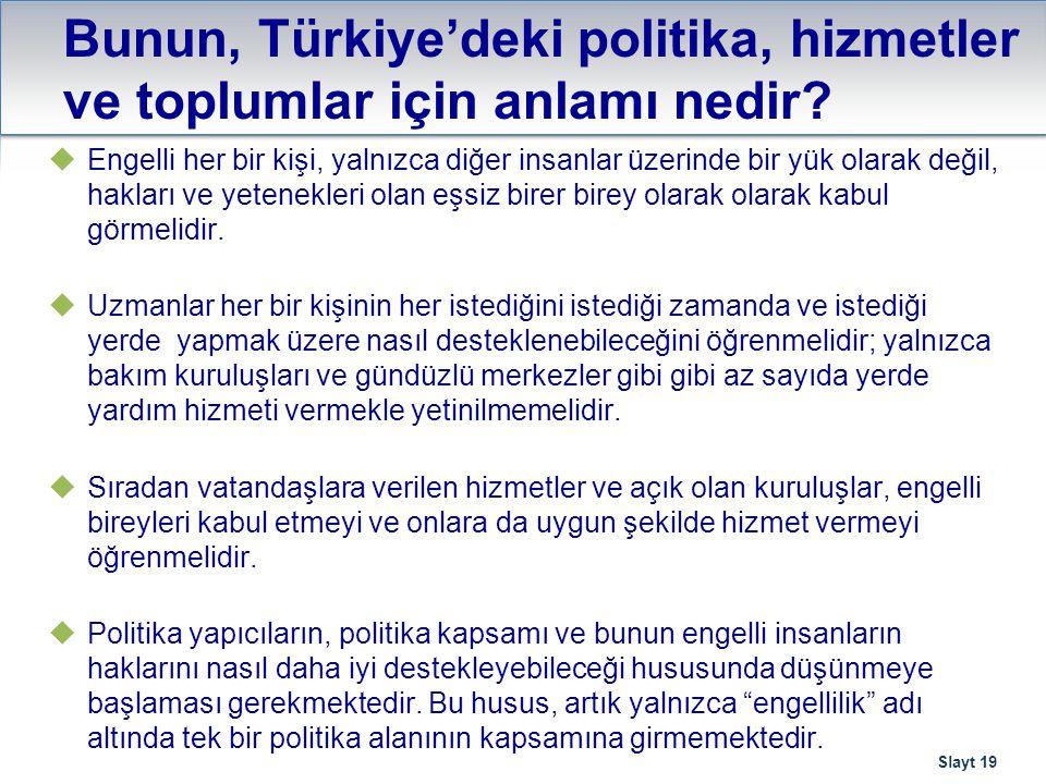 Bunun, Türkiye'deki politika, hizmetler ve toplumlar için anlamı nedir