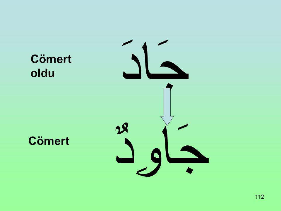 جَادَ Cömert oldu جَاوِدٌ Cömert