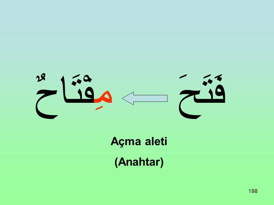 مِفْتَاحٌ فَتَحَ Açma aleti (Anahtar)