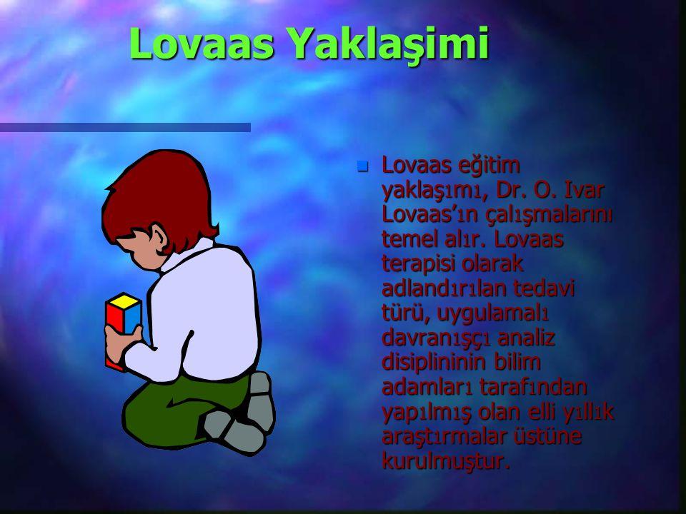 Lovaas Yaklaşimi