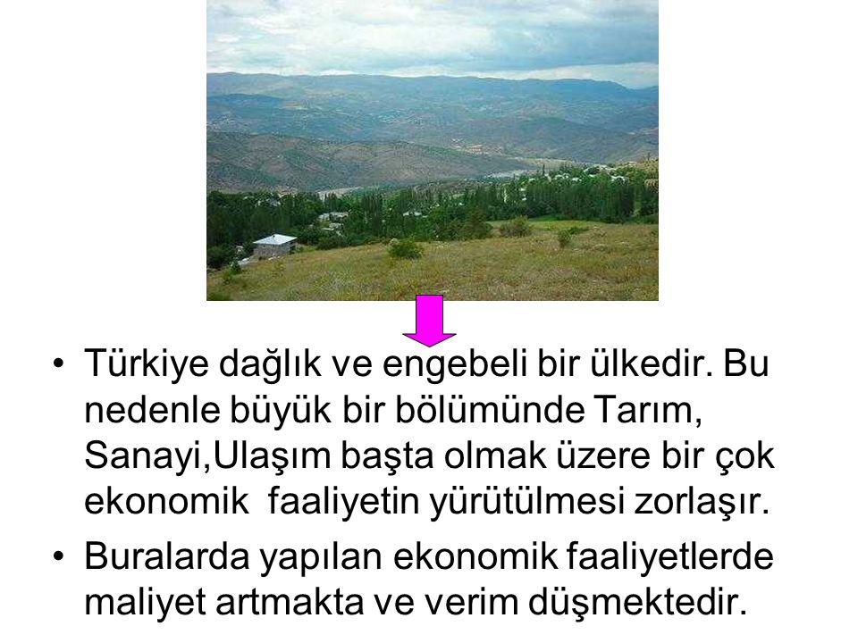 Türkiye dağlık ve engebeli bir ülkedir