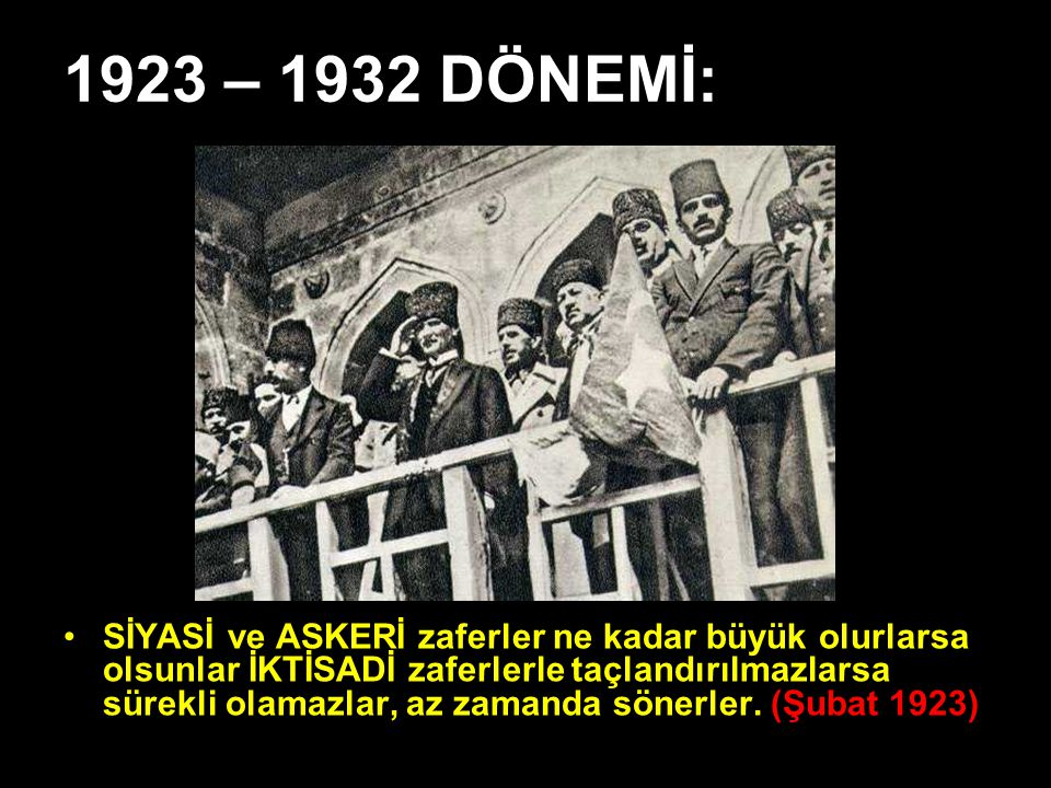 1923 – 1932 DÖNEMİ: