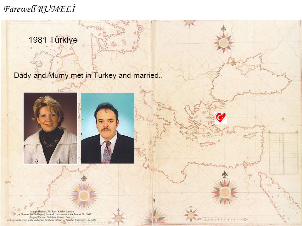 Farewell RUMELİ 1981 Türkiye Dady and Mumy met in Turkey and married..