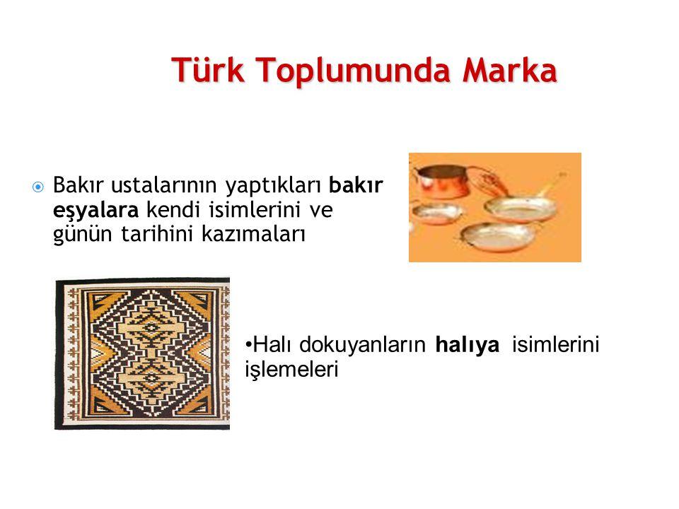 Türk Toplumunda Marka Bakır ustalarının yaptıkları bakır eşyalara kendi isimlerini ve günün tarihini kazımaları.