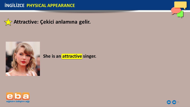 Attractive: Çekici anlamına gelir.