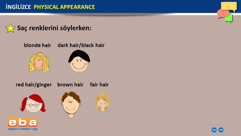 Saç renklerini söylerken: