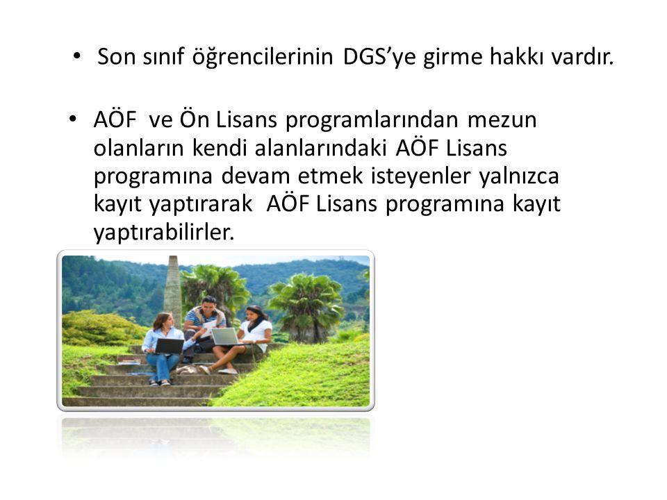 Son sınıf öğrencilerinin DGS'ye girme hakkı vardır.