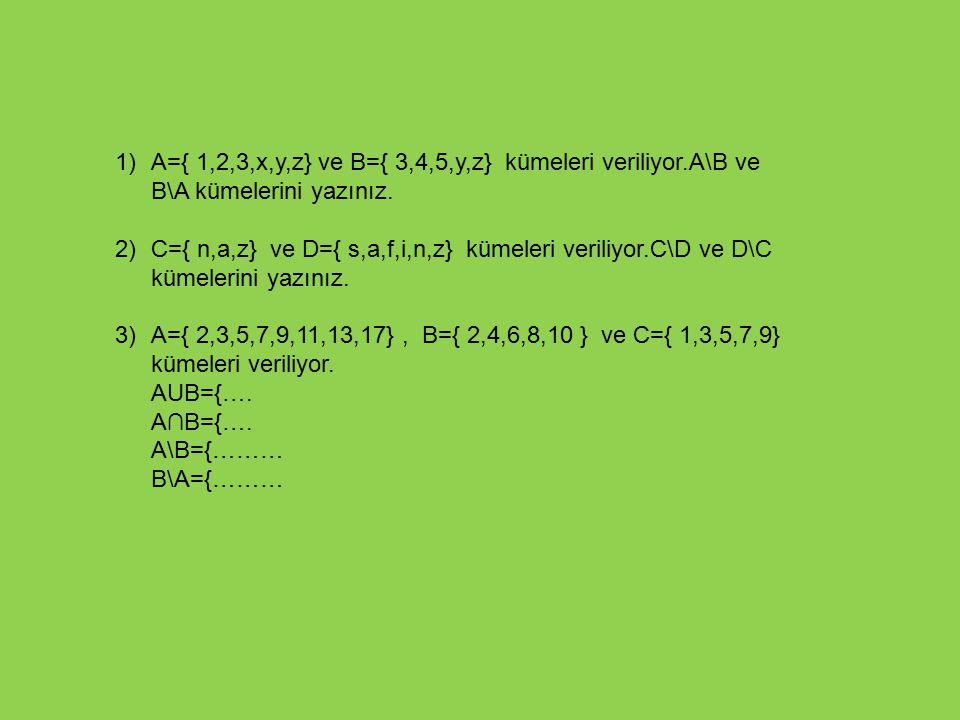 A={ 1,2,3,x,y,z} ve B={ 3,4,5,y,z} kümeleri veriliyor