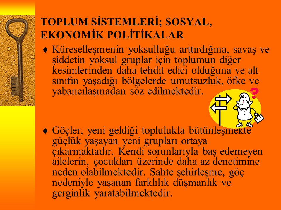 TOPLUM SİSTEMLERİ; SOSYAL, EKONOMİK POLİTİKALAR