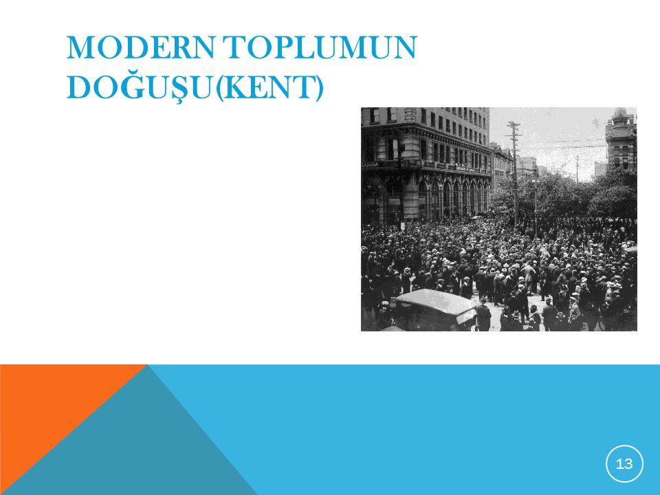 MODERN TOPLUMUN DOĞUŞU(KENT)