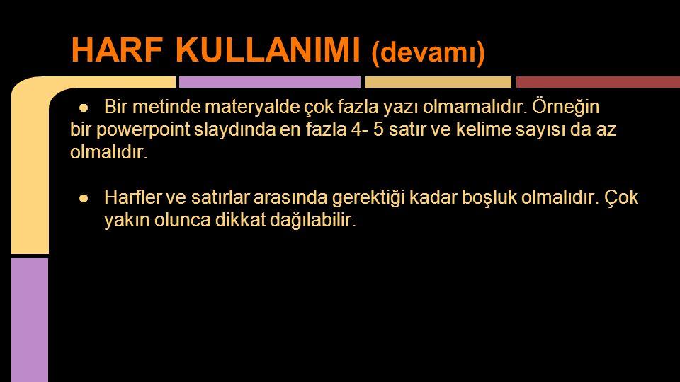 HARF KULLANIMI (devamı)